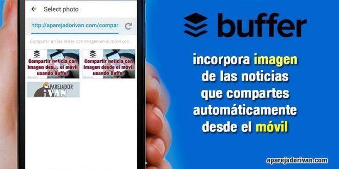 Buffer se actualiza y permite compartir imagen desde url en el movil