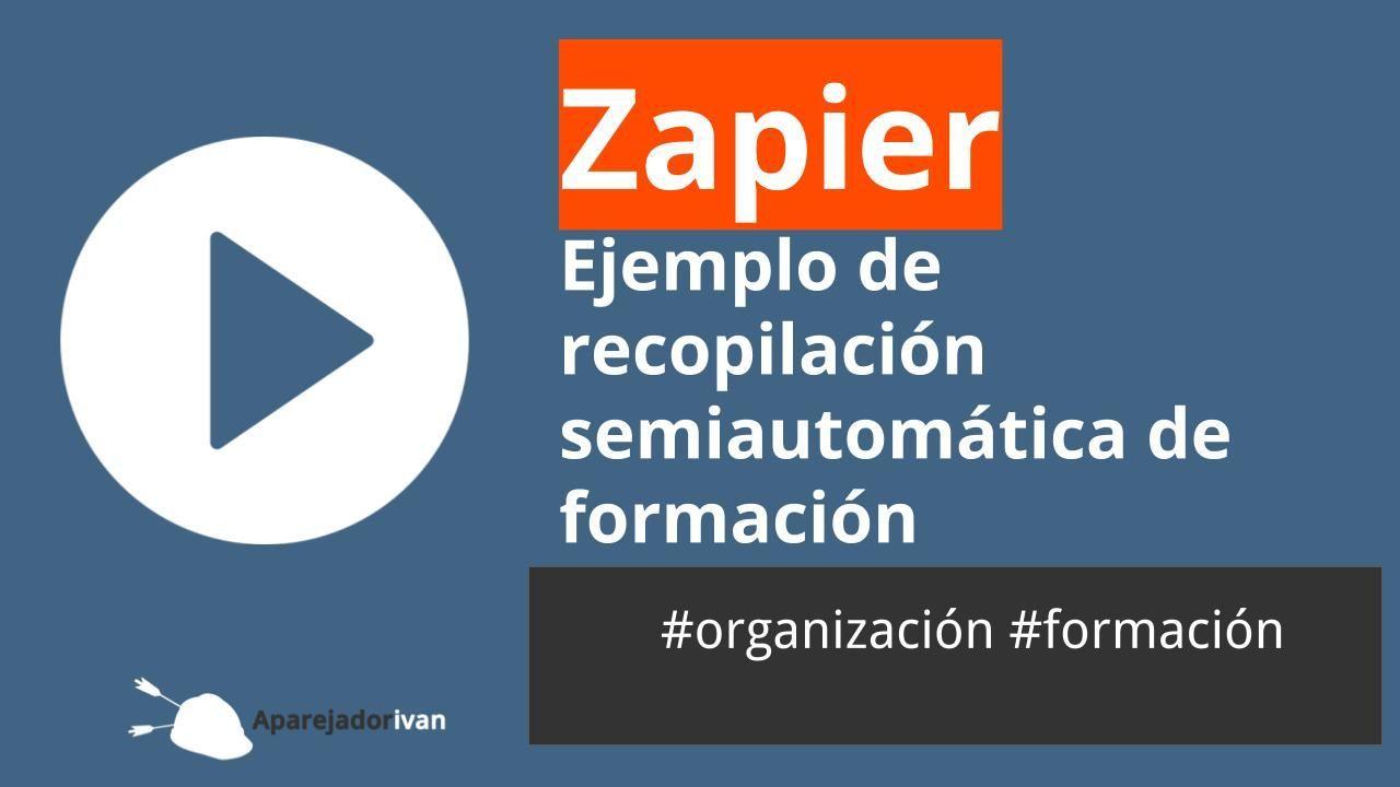 Zapier - ejemplo de recopilación semiautomática de formación