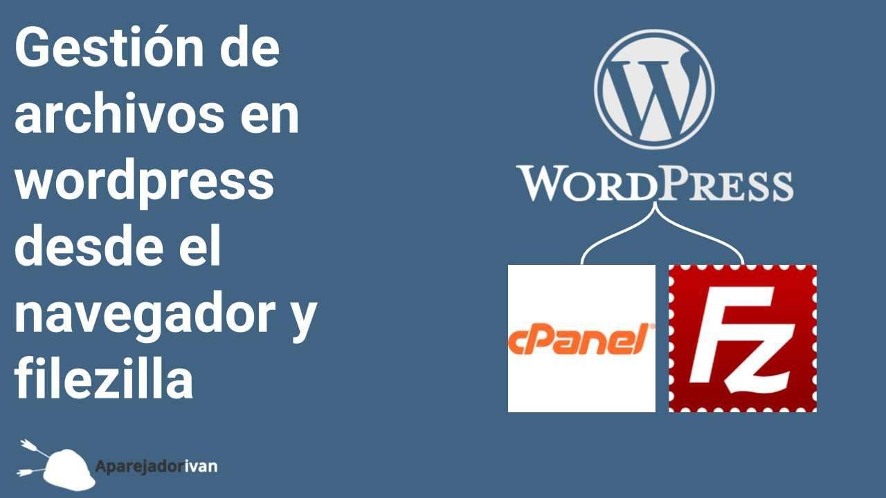 Gestión de archivos en wordpress desde el navegador y filezilla