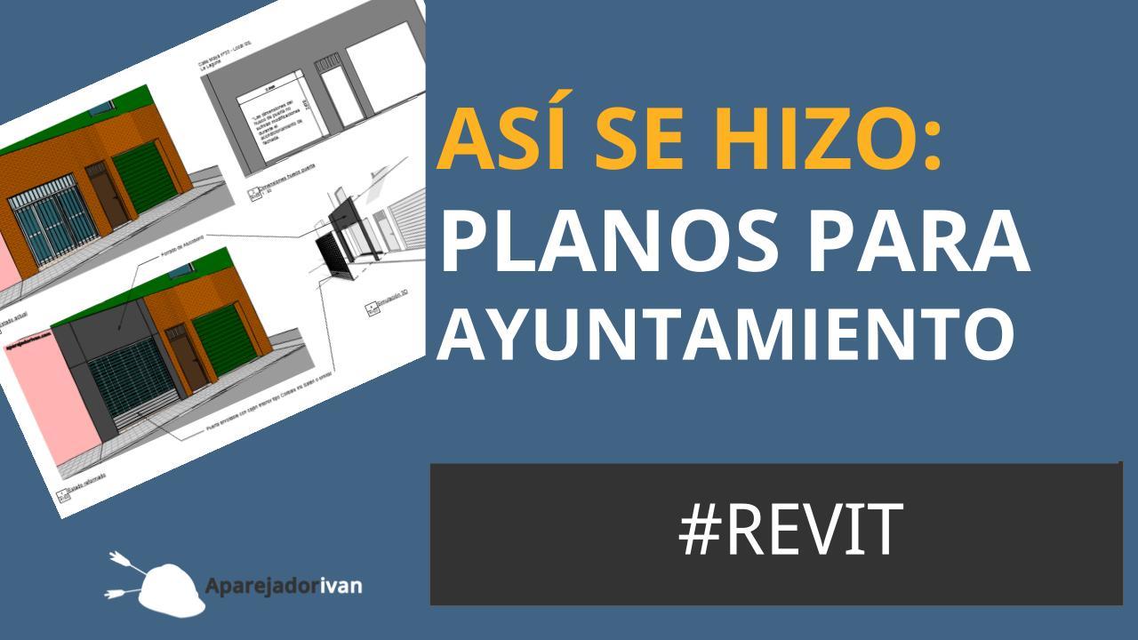 Así se hizo - Planos para Ayuntamiento con Revit