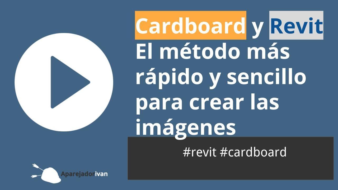 Cardboard y Revit - el metodo mas rapido y sencillo para crear las imagenes