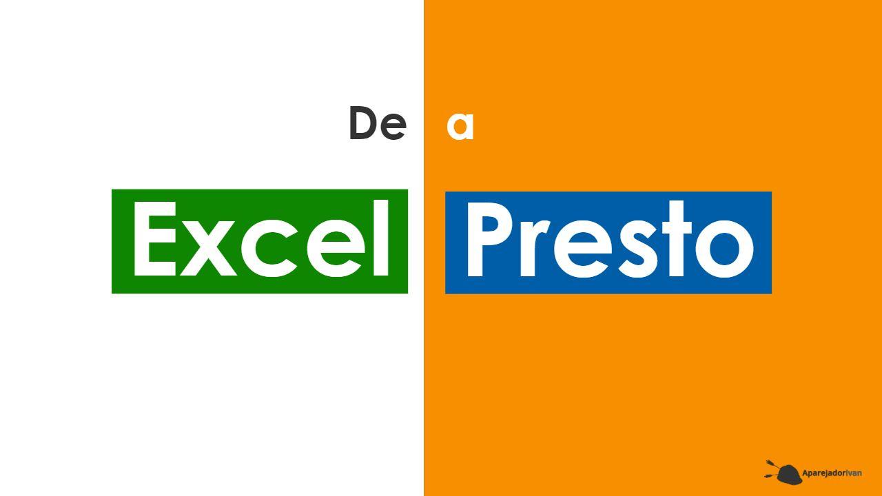 De Excel a Presto
