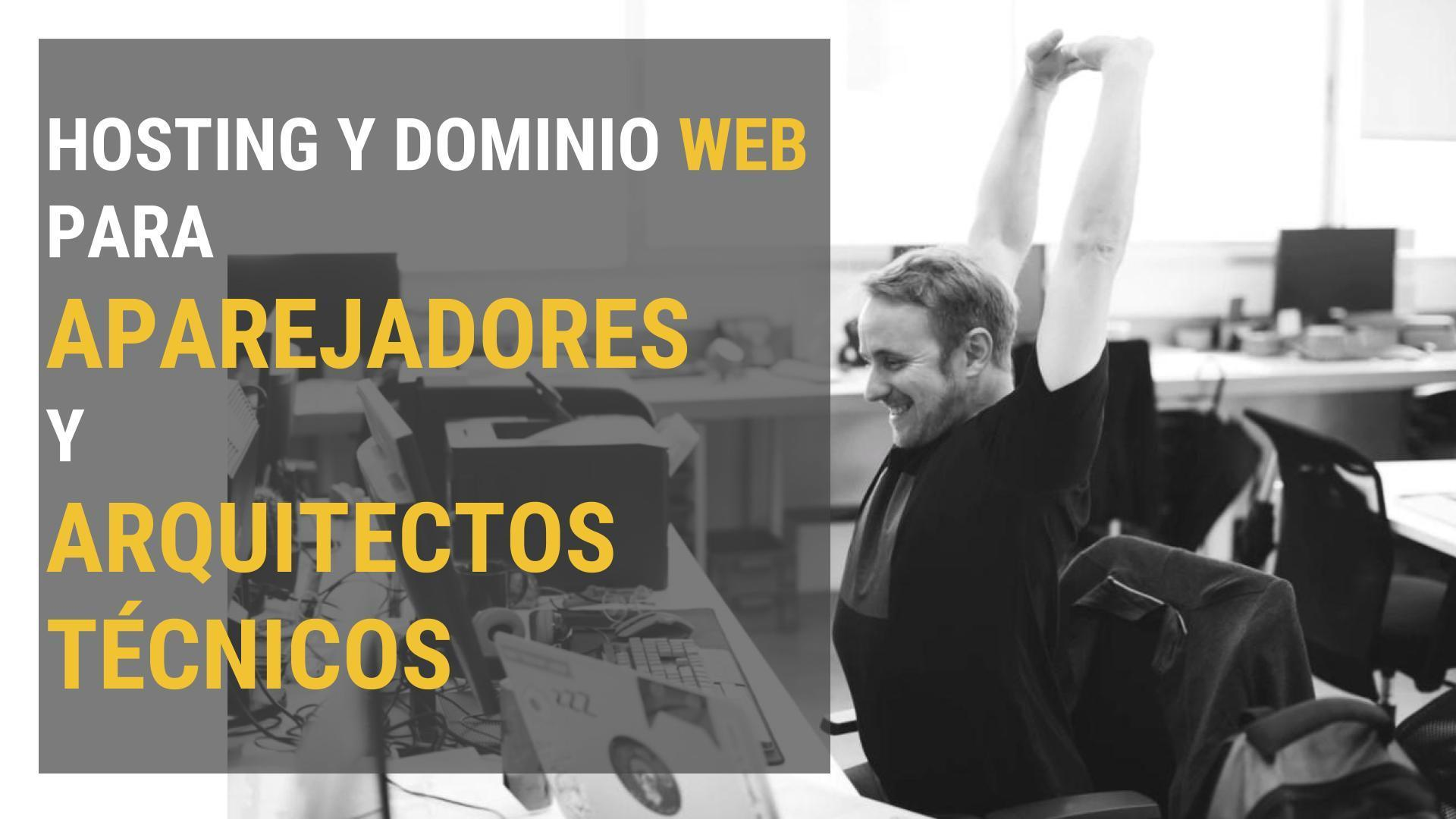 Hosting y dominio web para aparejadores y arquitectos técnicos