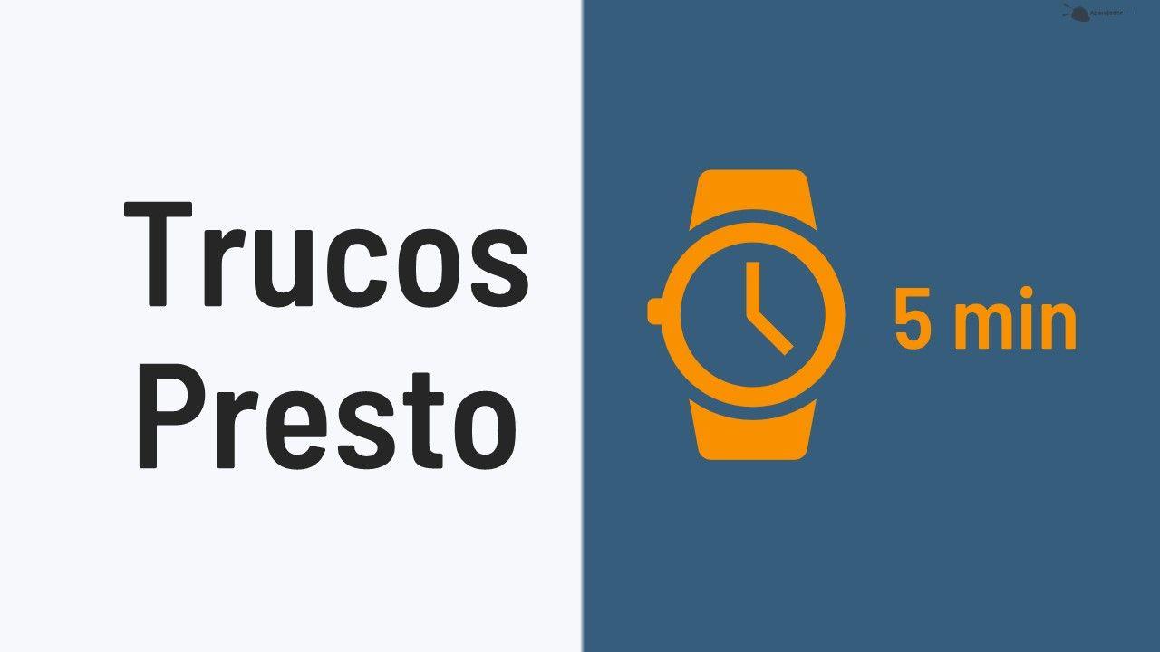 Trucos Presto