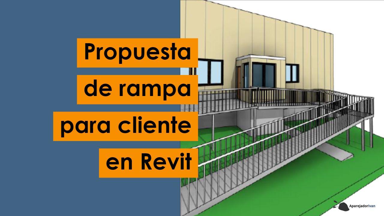 Propuesta de rampa para cliente en Revit