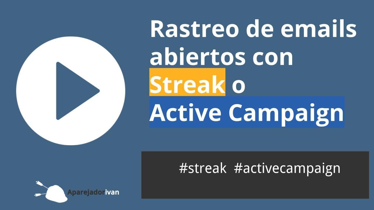 Rastreo de emails abiertos con Streak o ActiveCampaign