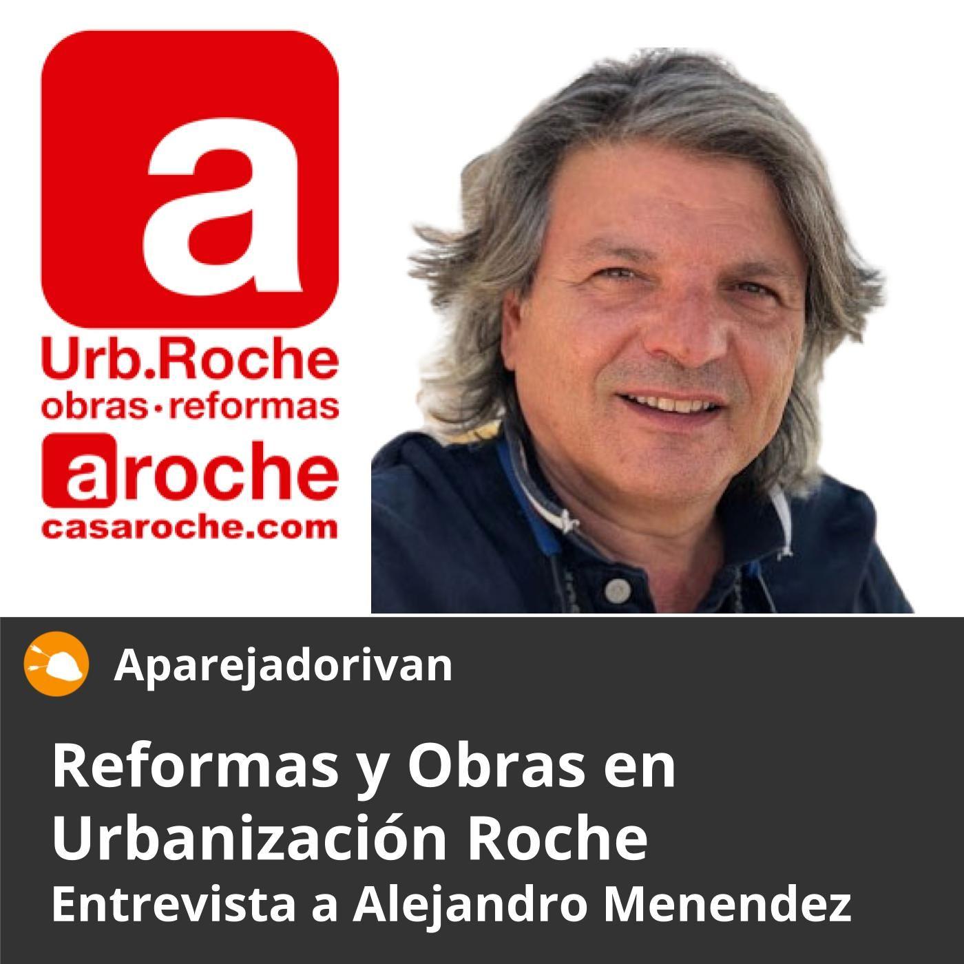 Reformas y Obras en Urbanización Roche - Entrevista a Alejandro Menéndez