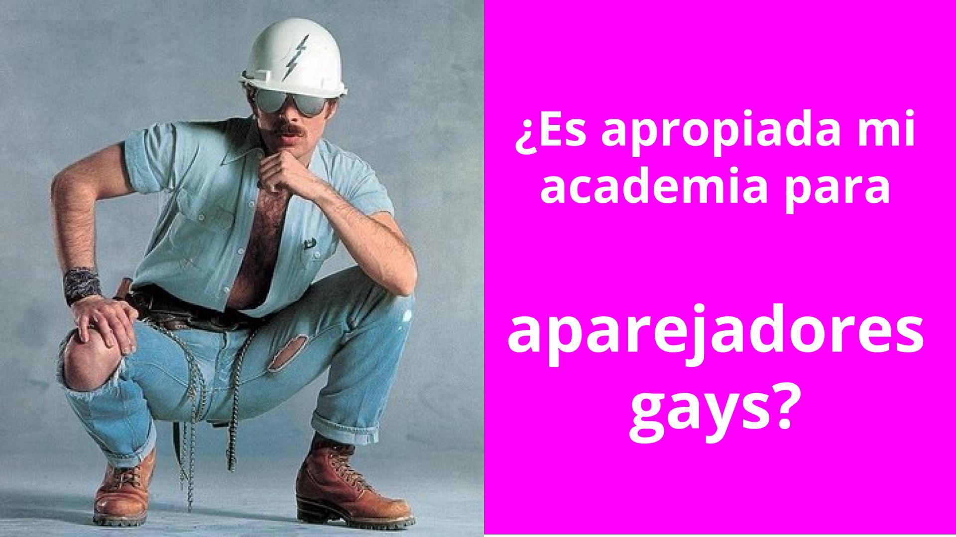 academia para aparejadores gays