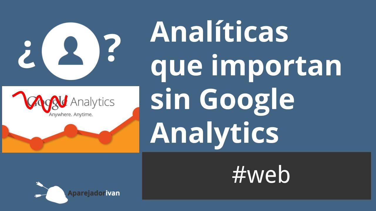 analíticas que importan sin google analyics