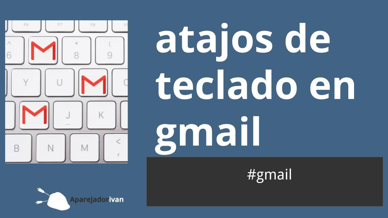 atajos de teclado en gmail