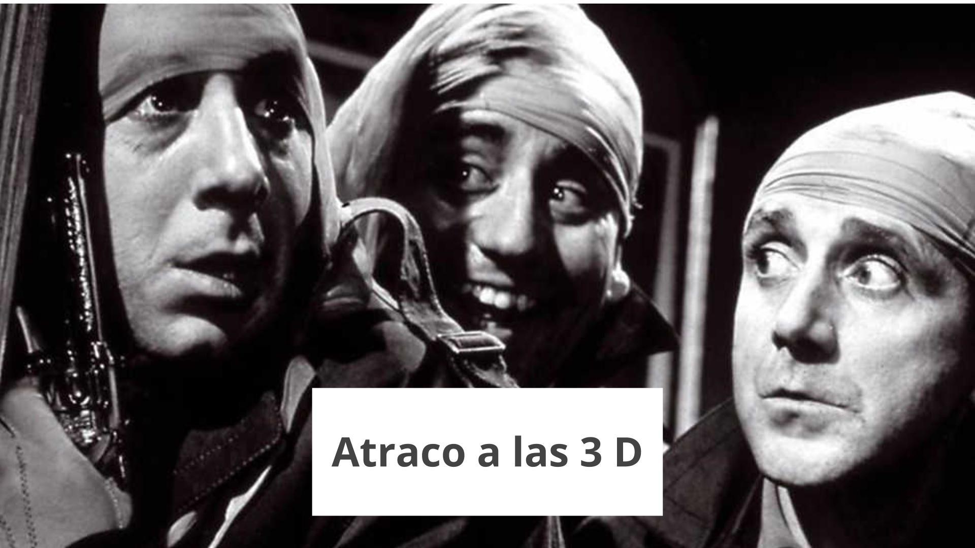 atraco a las 3D
