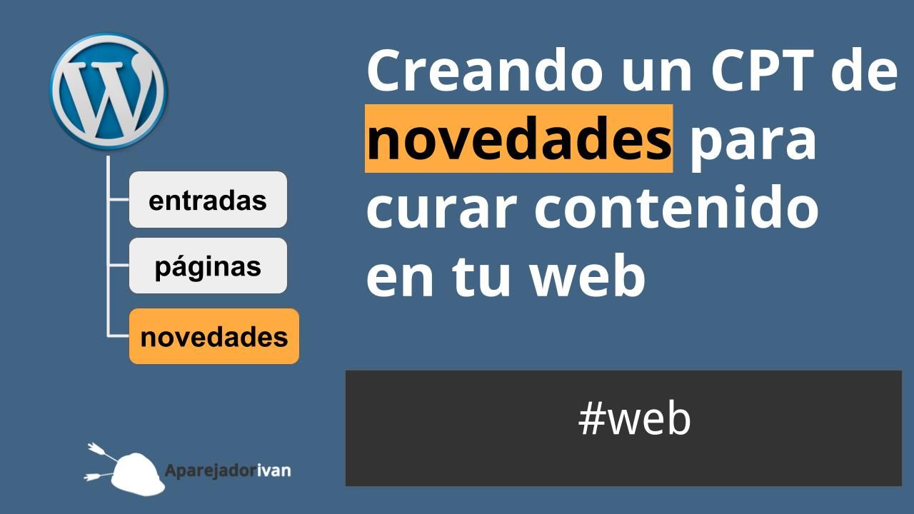 creando CPT de novedades para curar contenido en tu web