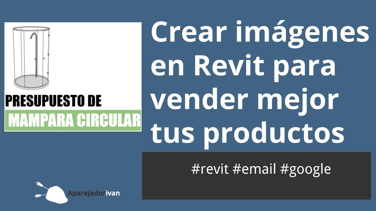 crear imagenes en Revit para vender mejor tus productos