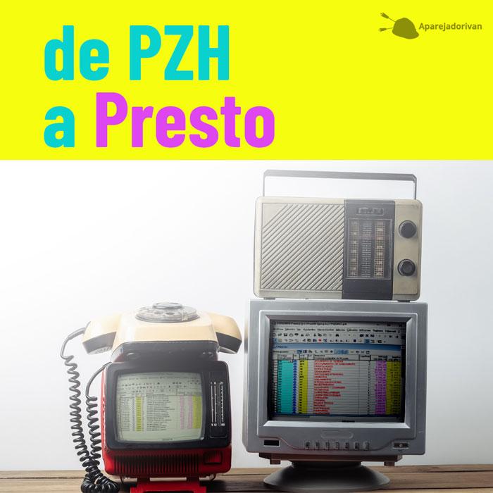 De PZH a Presto