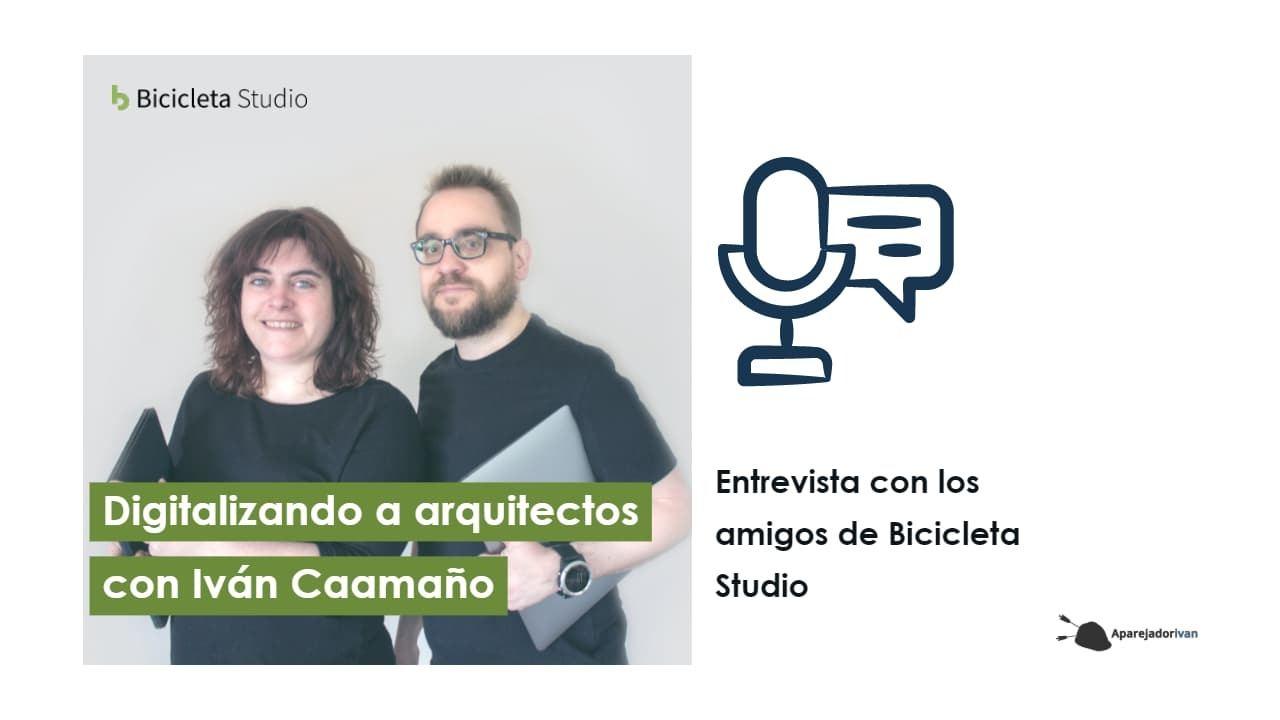 digitalizando arquitectos entrevista bicicelta studio aparejadorivan