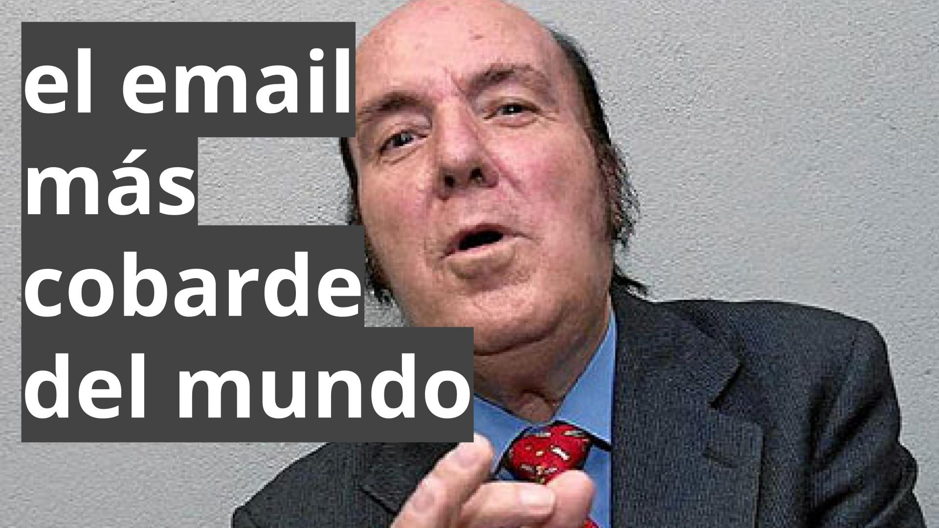 el email mas cobarde del mundo