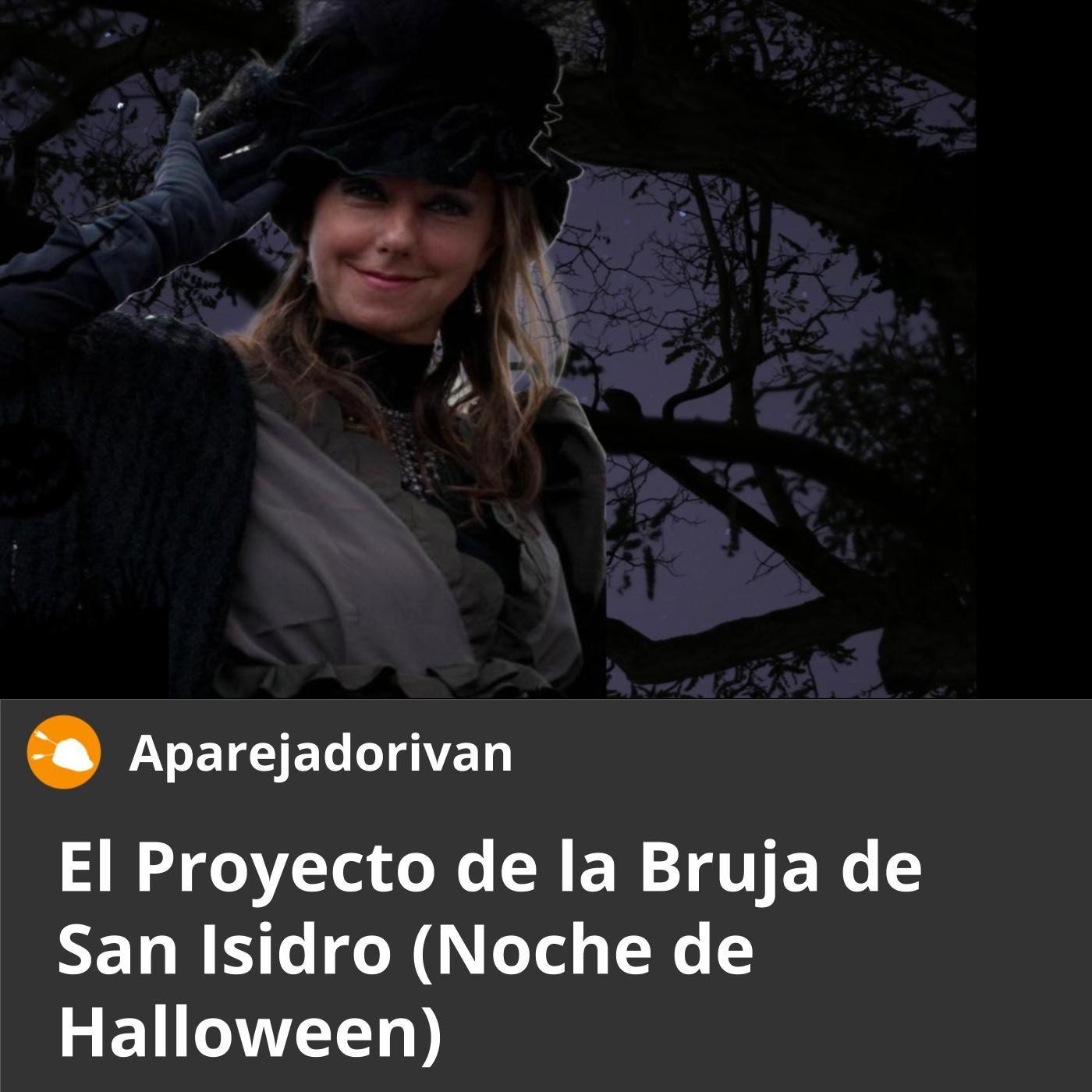 el proyecto de la bruja de san isidro noche de halloween