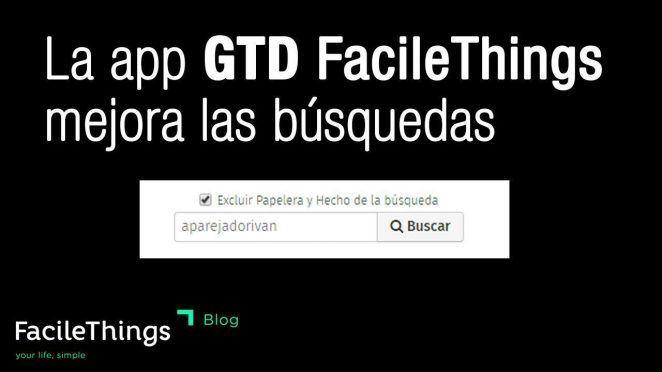 Facilethings mejora las búsquedas en su aplicación GTD