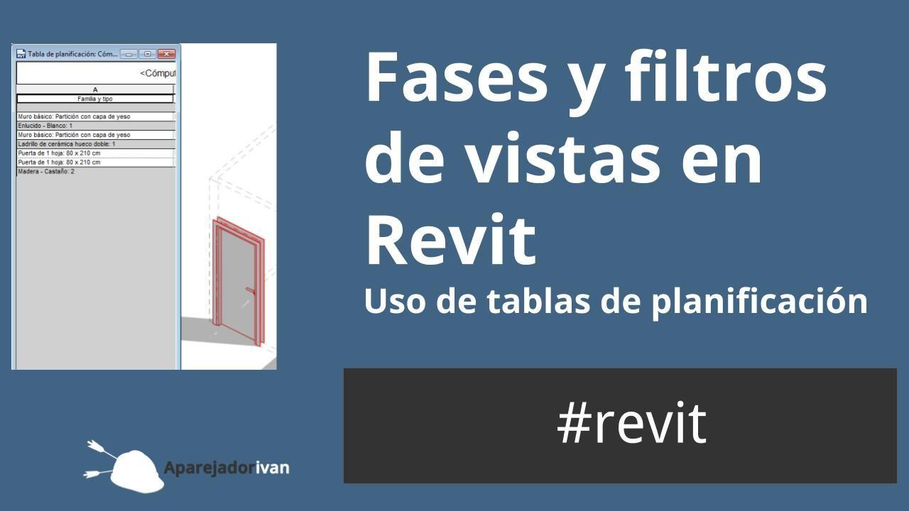 fases y filtros en revit - uso de tablas de planificación