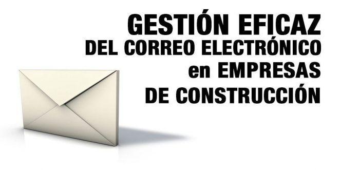 Gestión del correo electrónico en empresas de construcción