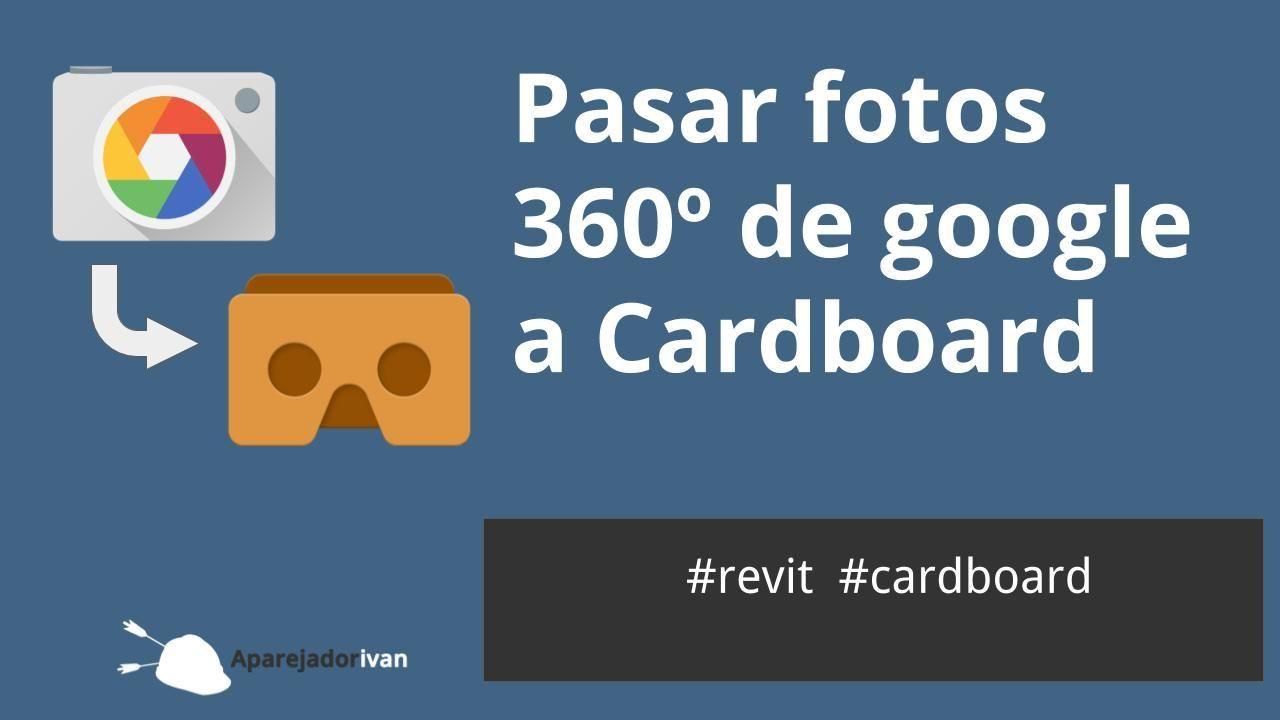 pasar fotos 360 de google camera a cardboard