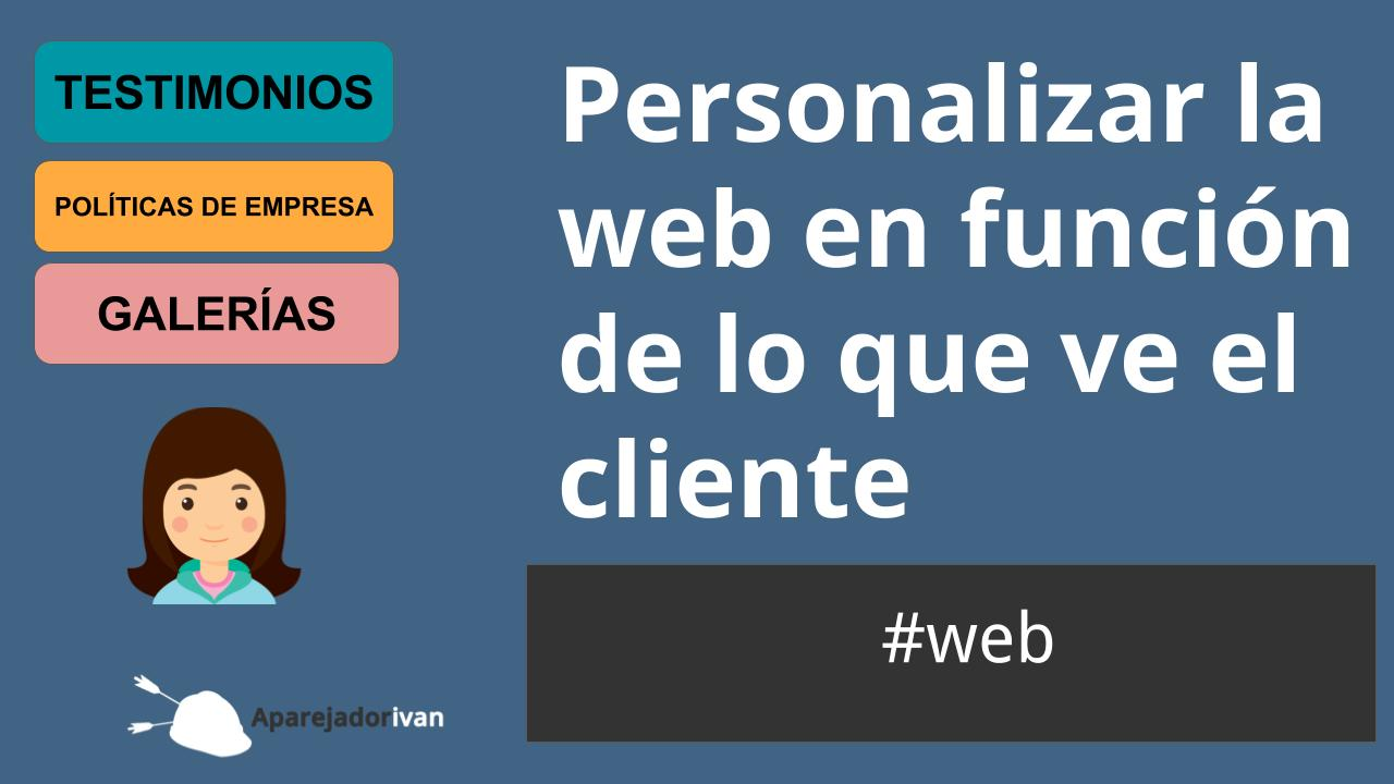 personalizar la web en funcion de lo que ve el cliente