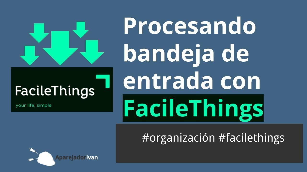 procesando bandeja de entrada con facilethings