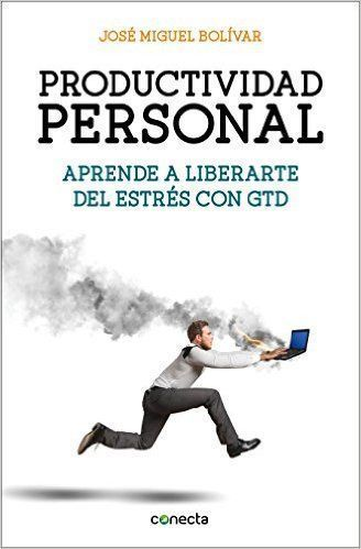 productividad personal GTD José Miguel Bolivar