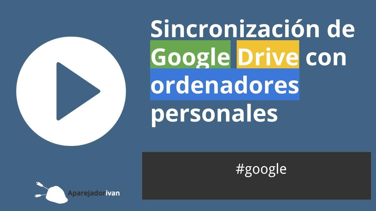 sincronizacion de google drive con ordenadores