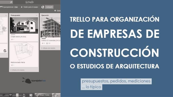 Trello para organización diaria de empresas de arquitectura y construcción